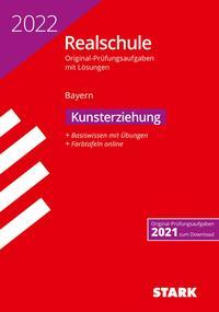 STARK Original-Prüfungen Realschule 2022 - Kunst - Bayern