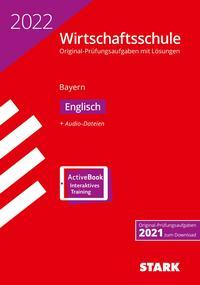 STARK Original-Prüfungen Wirtschaftsschule 2022 - Englisch - Bayern