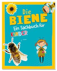 Die Biene - Ein Sachbuch für Kinder