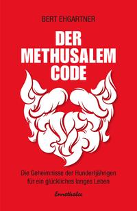 Cover: Bert Ehgartner Der Methusalem-Code