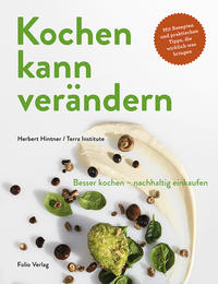 Cover: Herbert Hintner Kochen kann verändern. Besser kochen – nachhaltig einkaufen