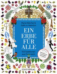 Cover: Maria Walcher & Edith A. Weinlich Ein Erbe für alle