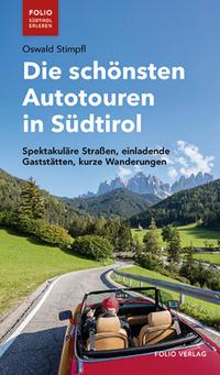 Cover: Oswald Stimpfl ¬Die¬ schönsten Autotouren in Südtirol