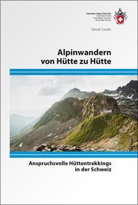 Alpinwandern von Hütte zu Hütte