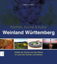 Weinland Württemberg - Kochen, Küche & Kultur