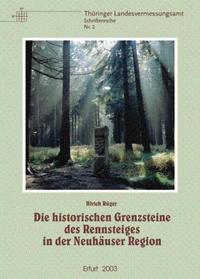 Die historischen Grenzsteine des Rennsteiges in der Neuhäuser Region