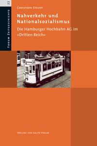 Nahverkehr und Nationalsozialismus. Die Hamburger Hochbahn AG im 'Dritten Reich'