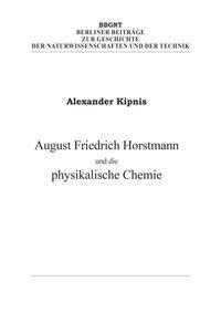 August Friedrich Horstmann und die physikalische Chemie
