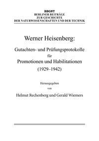 Werner Heisenberg: Gutachten- und Prüfungsprotokolle für Promotionen und Habilitationen (1929-1942)