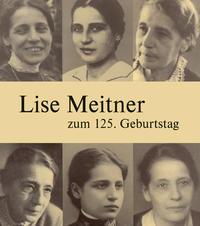 Lise Meitner zum 125. Geburtstag