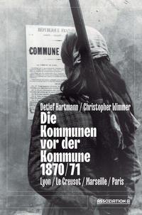 Die Kommunen vor der Kommune 1870/71