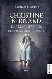 Christine Bernard. Das Mädchen aus einer anderen Welt