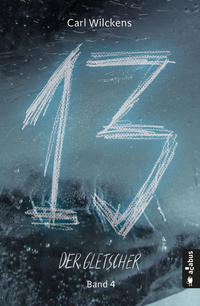 Dreizehn. Der Gletscher. Band 4