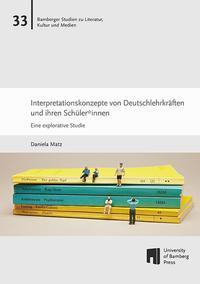 Interpretationskonzepte von Deutschlehrkräften und ihren Schüler