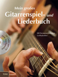 Mein großes Gitarrenspiel- und Liederbuch