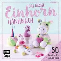 Cover: Katja Gradt Das große Einhorn Häkelbuch