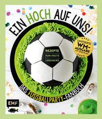 Ein HOCH auf uns! Das Fußballparty-Fanbuch