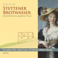 Stettener Brotwasser - Geschichte(n) eines legendären Weines