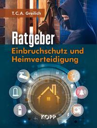 Cover: Tobias Greilich Ratgeber Einbruchschutz und Heimverteidigung