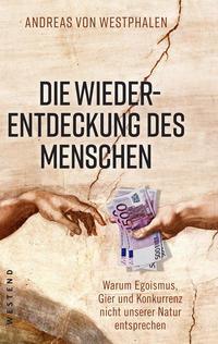 Cover: Andreas von Westphalen Die Wiederentdeckung des Menschen