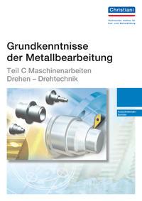 Grundkenntnisse der Metallbearbeitung - Teil C