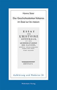 Das Geschichtsdenken Voltaires im »Essai sur les moeurs«