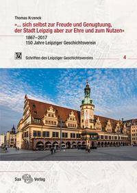 »... sich selbst zur Freude und Genugtuung, der Stadt Leipzig aber zur Ehre und zum Nutzen«