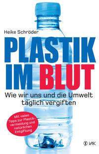 Cover: Heike Schröder Plastik im Blut