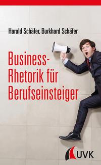 Cover: Harald Schäfer & Burkhard Schäfer Business-Rhetorik für Berufseinsteiger