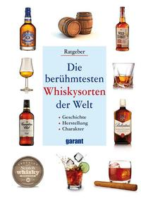 Die berühmtesten Whiskysorten der Welt
