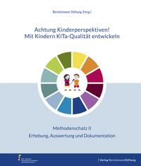 Achtung Kinderperspektiven! Mit Kindern KiTa-Qualität entwickeln - Methodenschatz II