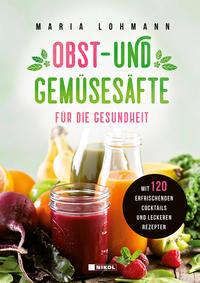 Obst- und Gemüsesäfte für die Gesundheit
