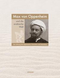Max von Oppenheim und die arabische Welt