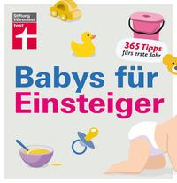 Cover: Christian Eigner Babys für Einsteiger. 365 Tipps fürs erste Jahr