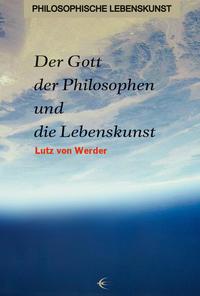 Der Gott der Philosophen und die Lebenskunst
