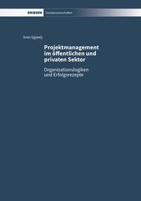 Projektmanagement im öffentlichen und privaten Sektor
