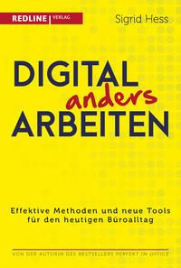 Cover: Sigrid Hess Digital anders arbeiten - effektive Methoden und neue Tools für den heutigen Büroalltag