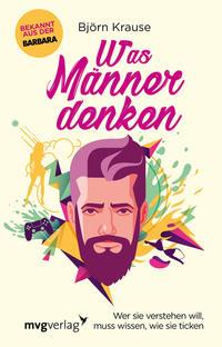 Cover: Björn Krause Was Männer denken