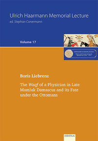The Waqf of a Physician in Late Mamluk Damascus and its Fate under the Ottomans