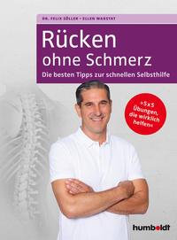 Cover: Felix Söller Rücken ohne Schmerz - die besten Tipps zur schnellen Selbsthilfe