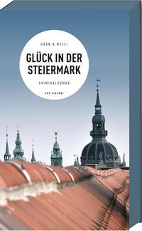 Cover: Christine Grän, Hannelore Mezei Glück in der Steiermark