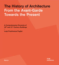 The History of Architecture. From the Avant-Garde Towards the Present