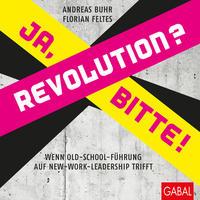 Cover: Anne Grabs, Andreas Buhr, Florian Feltes und Simon Hermann Revolution? Ja, bitte!
