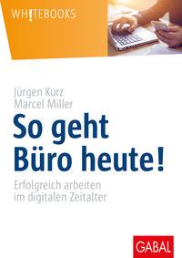 Cover: Jürgen Kurz und Marcel Miller So geht Büro heute!