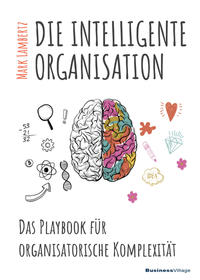 Cover: Mark Lambertz Die intelligente Organisation
