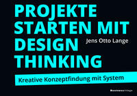 Projekte starten mit Design Thinking
