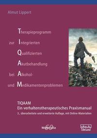 Therapieprogramm zur Integrierten Qualifizierten Akutbehandlung bei Alkohol- und Medikamentenproblemen (TIQAAM)