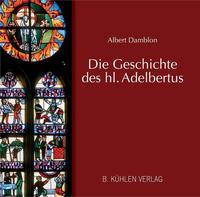 Die Geschichte des hl. Adelbertus