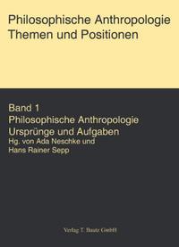 Philosophische Anthropologie. Themen und Aufgaben / Philosophische Anthropologie. Themen und Aufgaben