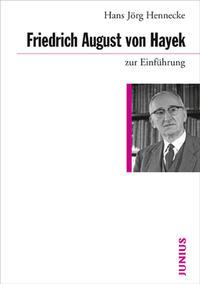 Friedrich August von Hayek zur Einführung